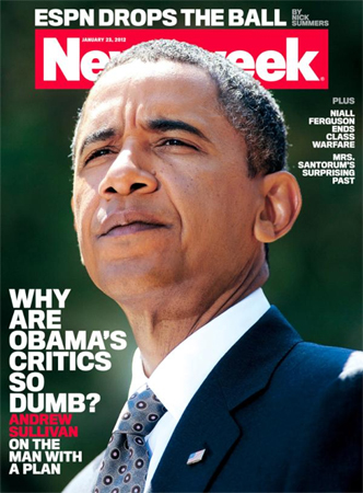 Newsweek asked 'why are Obama's critics so dumb?' On its cover. I ask: Who's dumb now?