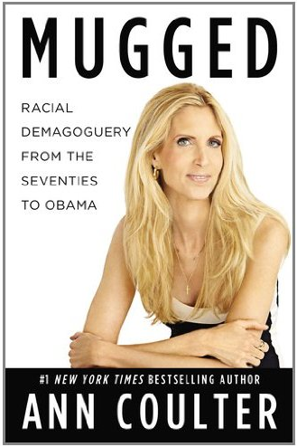 Ann Coulter 2012 book 'MUGGED'